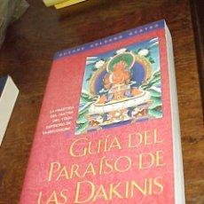 Libros de segunda mano: GUIA DEL PARAISO DE LAS DAKINIS. TANTRA DEL YOGA SUPREMO DE VAJRAYOGUINI. GUESHE KELSANG GYATSO. Lote 20020742