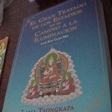 Libros de segunda mano: EL GRAN TRATADO DE LOS ESTADIOS EN EL CAMINO A LA ILUMINACION. LAM RIM CHEN MO. LAMA TSONGKAPA. Lote 20144395