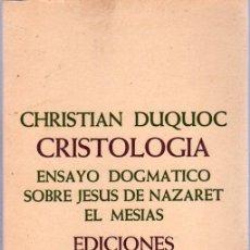 Libros de segunda mano: CHRISTIAN DUQUOC. CRITOLOGIA. ENSAYO DOGMATICO SOBRE JESUS DE NAZARET EL MESIAS. EDICIONES SIGUEME.. Lote 20552717