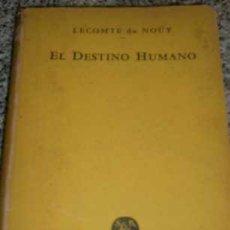 Libros de segunda mano: EL DESTINO HUMANO, POR LECOMTE DE NOÜY - SANTIAGO RUEDA EDITOR - ARGENTINA - 1948. Lote 26247754
