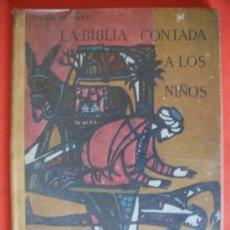 Libros de segunda mano: LA BIBLIA CONTADA A LOS NIÑOS TOMO I ANTIGUO TESTAMENTO 1968 ED.MARFIL. Lote 26271758