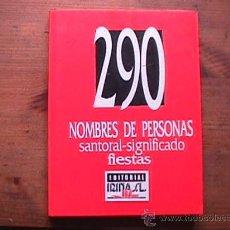 Libros de segunda mano: 290 NOMBRES DE PERSONAS, SANTORAL SIGNIFICADO FIESTAS, IRINA, 1989. Lote 21413854
