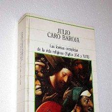 Libros de segunda mano: JULIO CARO BAROJA. LAS FORMAS COMPLEJAS DE LA VIDA RELIGIOSA (SIGLOS XVI Y XVII). SARPE 1985.. Lote 24910949