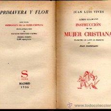 Libros de segunda mano: VIVES JUAN LUIS: INSTRUCCIÓN DE LA MUJER CRISTIANA. MADRID. 1936.. Lote 24130125