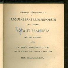 Libros de segunda mano: EXPOSITIO CANONICO MORALIS REGULAE FRATRUM MINORUM. VOTA ET PRAECEPTA. 1948.. Lote 22866729