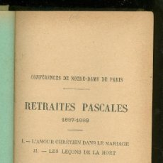 Libros de segunda mano: CONFERENCES DE NOTRE DAME DE PARIS. RETRAITES PASCALES. MONSABRE. 1901.. Lote 22866763