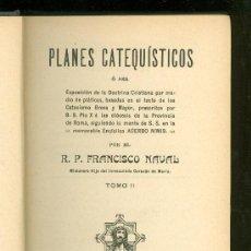 Libros de segunda mano: PLANES CATEQUISTICOS. R. P. FRANCISCO NAVAL. TOMO II. 1913.. Lote 22866790