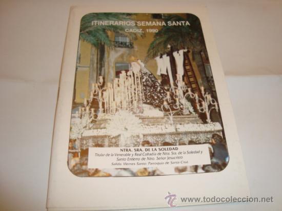 TINERARIOS SEMANA SANTA CADIZ, 1990 , VIRGEN, NUESTRA SEÑORA DEL SOLEDAD (Libros de Segunda Mano - Religión)