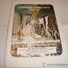 Libros de segunda mano: TINERARIOS SEMANA SANTA CADIZ, 1990 , VIRGEN, NUESTRA SEÑORA DEL SOLEDAD. Lote 22880103