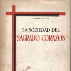 Libros de segunda mano: LA SOCIEDAD DEL SAGRADO CORAZÓN. Lote 23079904