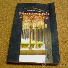 Libros de segunda mano: PENSAMENTS I VIVENCIAS EVANGELICS JOAQUIM ARAGO I MITJANS ENERO 2008. 245PAG.. Lote 26628819