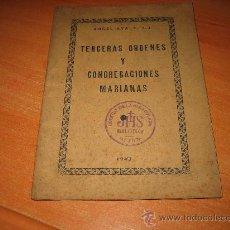 Libros de segunda mano: TERCERAS ORDENES Y CONGREGACIONES MARIANAS ANGEL AYALA MADRID 1943. Lote 28732483