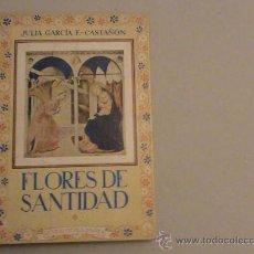Libros de segunda mano: FLORES DE SANTIDAD. Lote 23734571