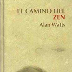 Libri di seconda mano: EL CAMINO DEL ZEN - ALAN WATTS. Lote 48882285