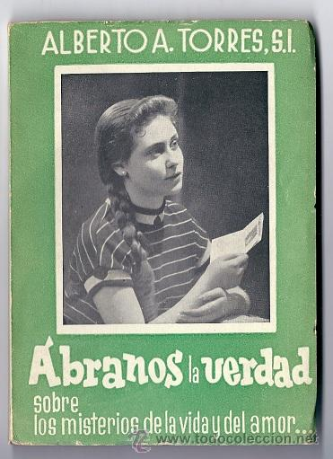 7238 - ÁBRANOS LA VERDAD - ALBERTO A. TORRES S.L. - 3ª EDIC - EDIT SAL TERRAE (SANTANDER) (Libros de Segunda Mano - Religión)