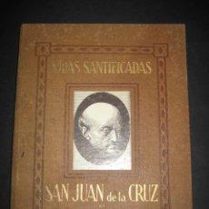Libros de segunda mano: VIDAS SANTIFICADAS. SAN JUAN DE LA CRUZ. POR F. OTILIO DEL NIÑO JESUS AÑO 1940. Lote 24176198