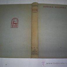 Libros de segunda mano: SEÑORA NUESTRA. EL MISTERIO DEL HOMBRE DE LA LUZ DEL MISTERIO DE MARÍA 1963 RM49228. Lote 24634387