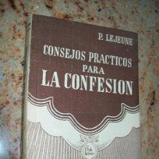 Libros de segunda mano: CONSEJOS PRÁCTICOS PARA LA CONFESIÓN--MONS. P. LEJEUNE-EDT: DIFUSIÓN- BUEBOS AIRES-1945. Lote 25117348