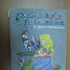 Libros de segunda mano: PALOMA Y LA PRIMAVERA EDITORIAL ESCUELA ESPAÑOLA 1963,128 PAGINAS. Lote 25382891