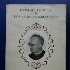 Libros de segunda mano: FISONOMIA ESPIRITUAL DE DON RAFAEL SANCHEZ GARCIA - CARTAS, HOMILIAS, TESTIMONIOS - 1982. Lote 25560705