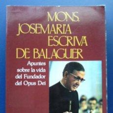 Libros de segunda mano: MONS. JOSEMARIA ESCRIVA DE BALAGUER - APUNTES SOBRE LA VIDA DEL FUNDADOR DEL OPUS DEI - SALVADOR B.. Lote 25560895