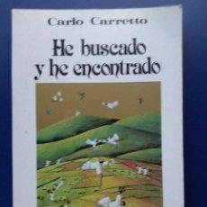 Libros de segunda mano: HE BUSCADO Y HE ENCONTRADO - CARLO CARRETTO - EDICIONES PAULINAS - 1983. Lote 25560935