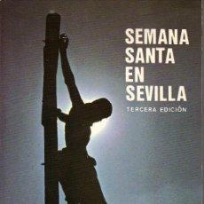 Libros de segunda mano: SEMANA SANTA EN SEVILLA. Lote 25604168