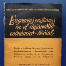 Libros de segunda mano: EXIGENCIAS CRISTIANAS EN EL DESARROLLO ECONOMICO-SOCIAL - EDICIONES STUDIUM - 1962. Lote 25903504