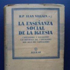 Libros de segunda mano: LA ENSEÑANZA SOCIAL DE LA IGLESIA - R.P. JEAN VILLAIN - CAPITALISMO Y SOCIALISMO - AGUILAR - 1957. Lote 25903550