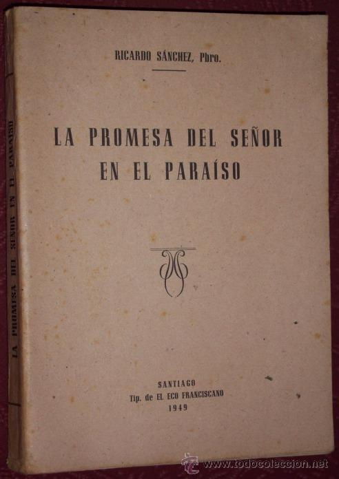 LA PROMESA DEL SEÑOR EN EL PARAÍSO POR RICARDO SÁNCHEZ VARELA DE EL ECO FRANCISCANO EN SANTIAGO 1949 (Libros de Segunda Mano - Religión)