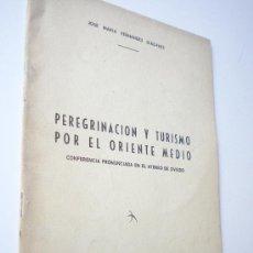 Libros de segunda mano: PEREGRINACION Y TURISMO POR EL ORIENTE MEDIO / FERNÁNDEZ DÍAZ-FAES, JOSÉ MARÍA. Lote 26821255
