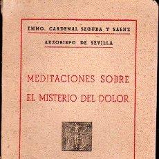 Libros de segunda mano: MEDITACIONES SOBRE EL MISTERIO DEL DOLOR POR EL CARDENAL SEGURA SAENZ. Lote 26191722