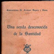 Libros de segunda mano: UNA SENDA DESCONOCIDA DE LA SANTIDAD POR CARDINAL SEGURA SAENZ - SEVILLA 1952. Lote 26191764