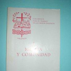 Libros de segunda mano: IGLESIA Y COMUNIDAD. SINODO DIOCESANO. VALENCIA 1981. LIBRO. Lote 26300982