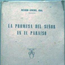 Libros de segunda mano: LA PROMESA DEL SEÑOR EN EL PARAISO 3ª EDICIÓN 1951 RICARDO SÁNCHEZ VARELA. Lote 26530906