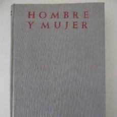 Libros de segunda mano: HOMBRE Y MUJER. JOSE MARÍA CABODEVILLA. BAC. 1962. Lote 27541838