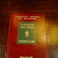 Libros de segunda mano: JOSEMARIA ESCRIBA BALAGUER, AMIGOS DE DIOS, HOMILIAS, RIALP, MADRID. Lote 27543133
