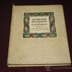 Libros de segunda mano: 0541- 'TRADICIONS RELIGIOSES DE CATALUNYA' PER ANNA DE VALLDAURA. OBRA Nº3 ED. IL·LUSTRADA 1948. Lote 27640534