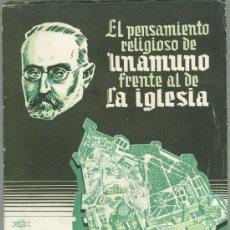 Libros de segunda mano: EL PENSAMIENTO RELIGIOSO DE UNAMUNO FRENTE AL DE LA IGLESIA, QUINTIN PEREZ S.J.. Lote 27667470