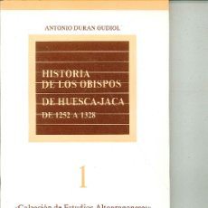 Libros de segunda mano: HISTORIA DE LOS OBISPOS DE HUESCA-JACA DE 1252 A 1328. ANTONIO DURÁN GUDIOL . Lote 27852262