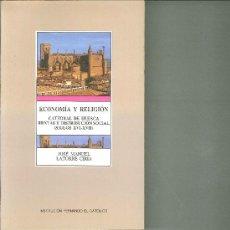 Libros de segunda mano: ECONOMÍA Y RELIGIÓN. LAS RENTAS DE LA CATEDRAL DE HUESCA Y SU DISTRIBUCIÓN SOCIAL (SIGLOS XVI-XVII).. Lote 27852361