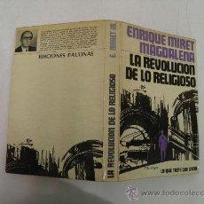 Libros de segunda mano: LA REVOLUCIÓN DE LO RELIGIOSO ENRIQUE MIRET MAGDALENA ED.PAULINAS,1976 AB36223. . Lote 27867558