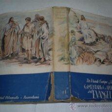 Libros de segunda mano: COMENTARIOS Y APLICACIONES DEL EVANGELIO TOMO II VICENTE ENRIQUE Y TARANCÓN 1945 RM51754. Lote 28068454
