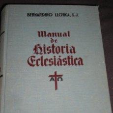 Libros de segunda mano: BERNARDINO LLORCA, MANUAL DE HISTORIA ECLESIÁSTICA, BARCELONA, 1942. RELIGIÓN. Lote 28047934