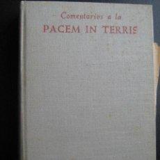 Libros de segunda mano: COMENTARIOS A LA PACEM IN TERRIS. 1963. BIBLIOTECA DE AUTORES CRISTIANOS. Lote 28076238