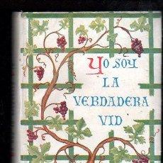 Libros de segunda mano: YO SOY LA VERDADERA VID POR EL CARDENAL SEGURA Y SAENZ - SEVILLA EDITPORIAL CATOLICA ESPAÑOLA. Lote 28186355
