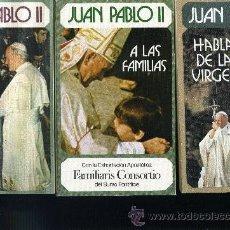 Libros de segunda mano: 3 LIBROS JUAN PABLO II, DE LA VIRGEN - A LAS FAMILIAS - A LOS UNIVERSITARIOS . Lote 28242919