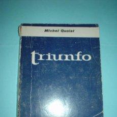 Libros de segunda mano: LIBRO. TRIUNFO - MICHEL QUOIST. Lote 28308708