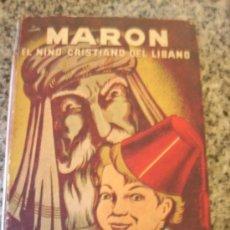 Libros de segunda mano: MARON, EL NIÑO CRISTIANO DEL LIBANO, POR A. DE B. _ DIFUSIÓN - ARGENTINA - 1944. Lote 28391121