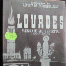 Libros de segunda mano: LOURDES. MENSAJE AL ESPÍRITU (1858-1958). 1958. . Lote 28425707